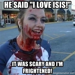 """Scary Nympho - he said """"i love isis!"""" it was scary and i'm frightened!"""