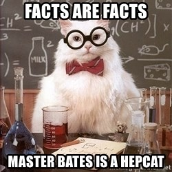 Science Cat - Facts are facts master bates is a hepcat