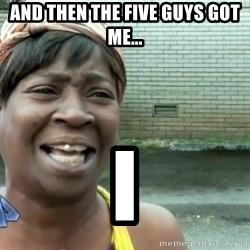 sweet brown ios - And then the five guys got me... I