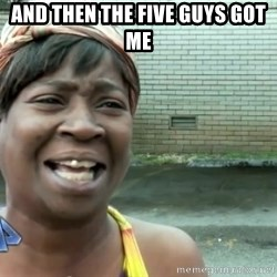 sweet brown ios - And then the five guys got me