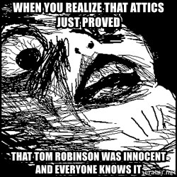 Surprised Chin - when you realize that ATTICS just proved that tom robinson was innocent and EVERYONE knows it