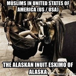 sparta kick - Muslims in United States of America (US / USA)  The Alaskan Inuit Eskimo of Alaska