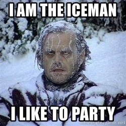 Frozen Jack - i am the iceman       I like to party