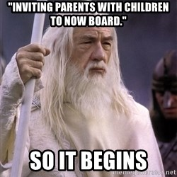 """White Gandalf - """"Inviting parents with children to now board."""" So it begins"""