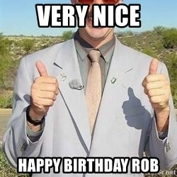 borat - Very nice Happy birthday rob