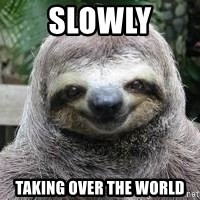 Sexual Sloth - Slowly taking over the world