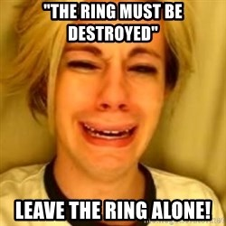 """You Leave Jack Burton Alone - """"The ring must be destroyed""""  LEAVE THE RING ALONE!"""