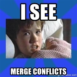 i see dead people - I see Merge Conflicts