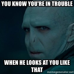 Angry Voldemort - you know you're in trouble when he looks at you like that