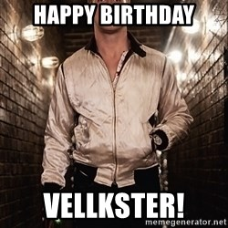 Ryan Gosling  - Happy birthday Vellkster!