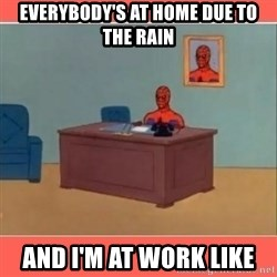 Masturbating Spider-Man - EverYbody'S at hoMe due to the raiN And i'm at work like
