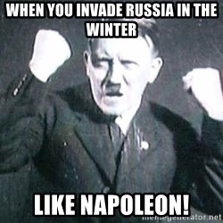 Successful Hitler - When You Invade Russia In the Winter  Like Napoleon!