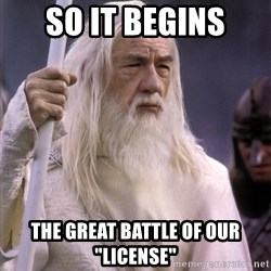 """White Gandalf - So it begins the great battle of our """"license"""""""