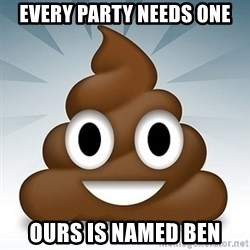 Facebook :poop: emoticon - Every Party needs one Ours is named Ben