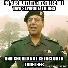 Baghdad Bob - No, absolutelty not. These are two separate  things and should not be included together