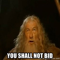 Gandalf You Shall Not Pass -  you shall not bid