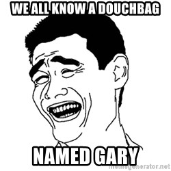 Yaomingpokefarm - we all know a douchbag named gary