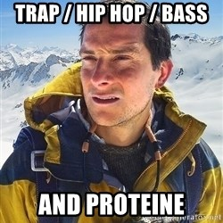 Bear Grylls - TRAP / HIP HOP / BASS And proteine