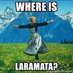 Look at all the things - Where is Laramata?