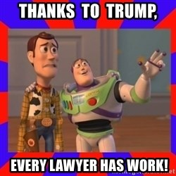 Everywhere - Thanks  to  Trump,  every lawyer has work!