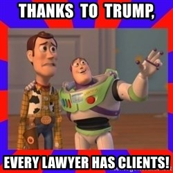 Everywhere - Thanks  to  Trump, every lawyer has clients!