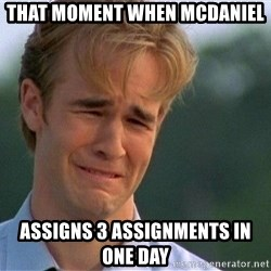 Crying Man - That moment when Mcdaniel Assigns 3 assignments in one day