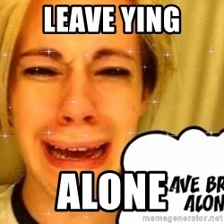 leave britney alone - leave Ying alone