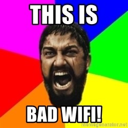 sparta - this is bad wifi!