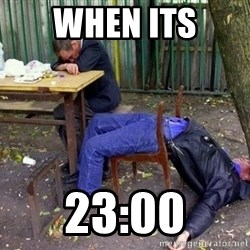 drunk - When its 23:00