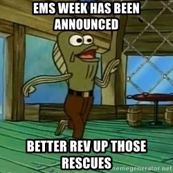 Rev Up Those Fryers - EMS week has been announced Better rev up those rescues