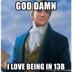 Joseph Smith - god damn i love being in 13b