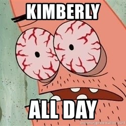 Stoned Patrick - Kimberly  All day