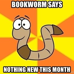 InsideJoke Worm - bookworm says nothing new this month