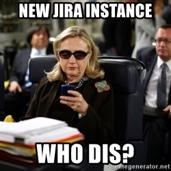 Texts from Hillary - new jira instance who dis?