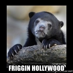sad bear -  FRIggin HOLLYWOOD