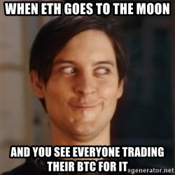 Peter Parker Spider Man - when eth goes to the moon and you see everyone trading THEIR btc for it