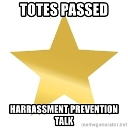 Gold Star Jimmy - Totes passed  harrassment prevention talk