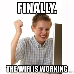 Computer kid - finally. the wifi is working