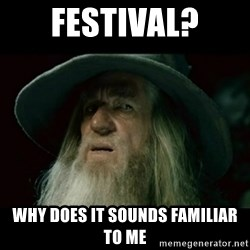 no memory gandalf - Festival? Why does it sounds familiar to me