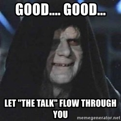 """Sith Lord - Good.... Good... Let """"The Talk"""" flow through you"""