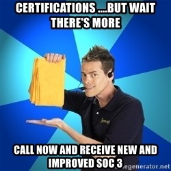 Shamwow Guy - certifications ....But WAIT There's More Call now and receive NEW and improved soc 3