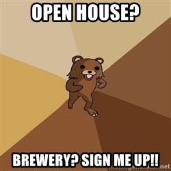Pedo Bear From Beyond - Open house? Brewery? Sign Me Up!!