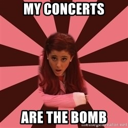 Ariana Grande - My concerts Are the bomb
