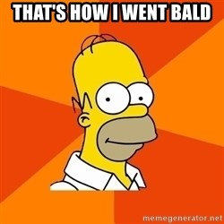 Homer Advice - That's how I went bald