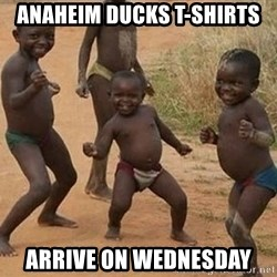 Dancing African Kid - Anaheim Ducks T-Shirts Arrive on Wednesday