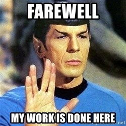 Spock - Farewell My work is done here