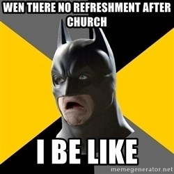Bad Factman - Wen there No refreshment after chUrch I be like