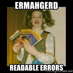 Ermahgerd Girl - Ermahgerd Readable Errors