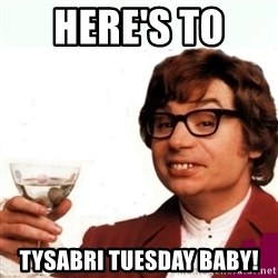 Austin Powers Drink - Here's to  TYsabri tuesday baby!
