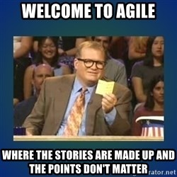 drew carey - Welcome to agile where the stories are made up and the points don't matter